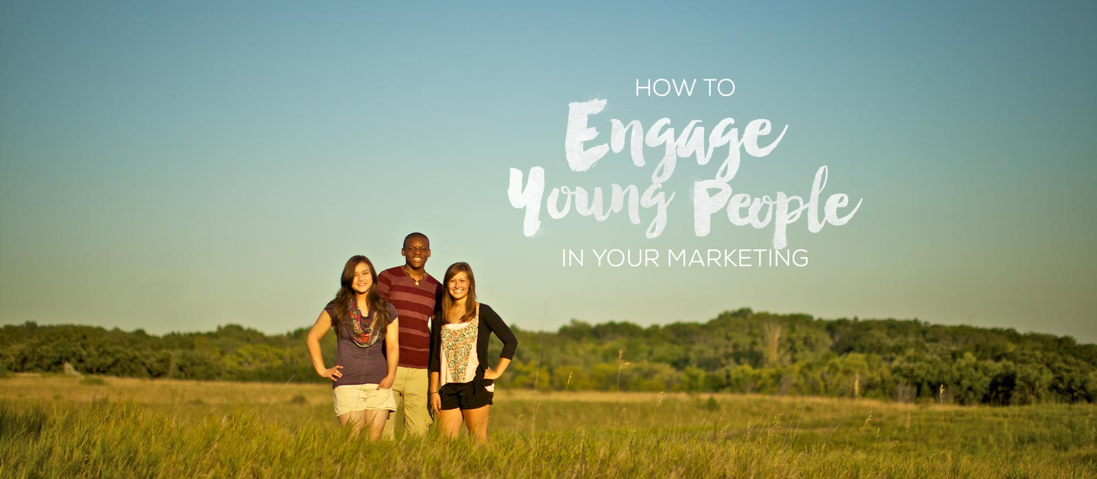 How to Engage Young People in Your Marketing